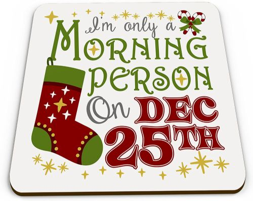 Only A Morning Person On 25th December Funny Christmas Novelty Glossy Mug Coaster